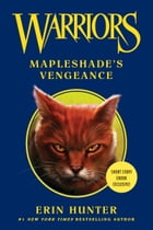 Warriors: Mapleshade's Vengeance by Erin Hunter
