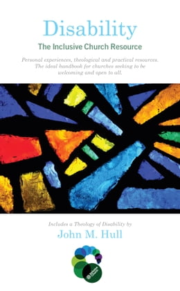 Book Disability: The Inclusive Church Resource by John Hull