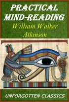 PRACTICAL MIND-READING by WILLIAM WALKER ATKINSON