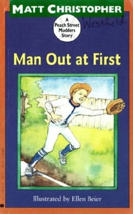 Book Man Out at First (Peach Street Mudders): A Peach Street Mudders Story by Matt Christopher