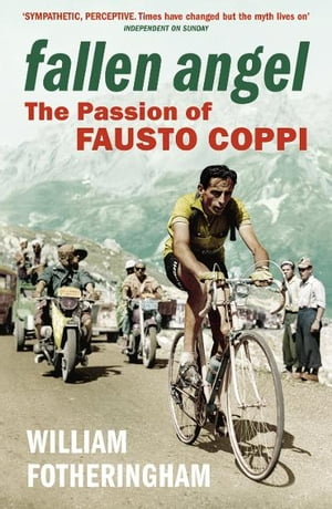 Fallen Angel The Passion of Fausto Coppi