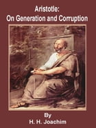 Aristotle: On Generation And Corruption by H. H. Joachim