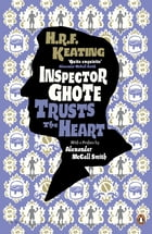 Inspector Ghote Trusts the Heart by H. R. F. Keating