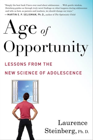 Age of Opportunity Lessons from the New Science of Adolescence