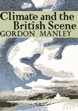 Book Climate and the British Scene (Collins New Naturalist Library, Book 22) by Gordon Manley