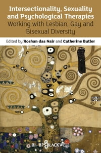 Intersectionality, Sexuality and Psychological Therapies: Working with Lesbian, Gay and Bisexual…