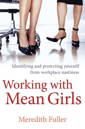Working With Mean Girls
