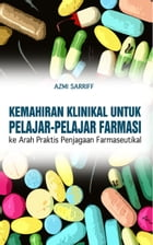 Clinical Skills for Phamacy Students: Towards the Practice of Pharmaceutical Care by Azmi Sarriff