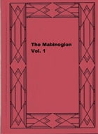 The Mabinogion Vol. 1 by Lady Charlotte Schreiber