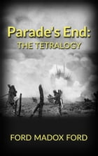 Parade's End: The Tetralogy by Ford Madox Ford