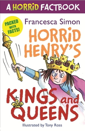 Horrid's Henry's Kings and Queens A Horrid Factbook