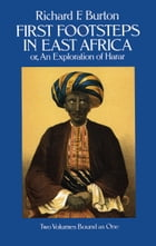 First Footsteps in East Africa; Or, an Exploration of Harar by Richard F. Burton