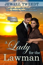 A Lady for the Lawman by Jewell Tweedt