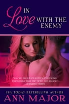 In Love With the Enemy: A Short Story by Ann Major