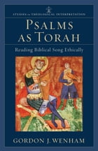 Psalms as Torah (Studies in Theological Interpretation): Reading Biblical Song Ethically
