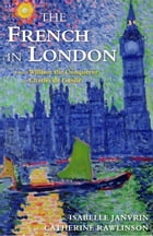 The French in London: From William the Conqueror to Charles de Gaulle by Isabelle Janvrin