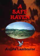 A Safe Haven by Angela Lambourne