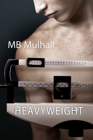 Heavyweight by MB Mulhall