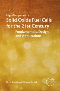 High-temperature Solid Oxide Fuel Cells for the 21st Century: Fundamentals, Design and Applications
