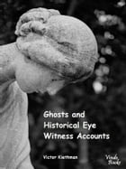 Ghosts and Historical Witness Accounts by Victor Kiethman