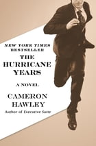 The Hurricane Years: A Novel by Cameron Hawley