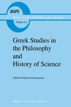 Greek Studies in the Philosophy and History of Science