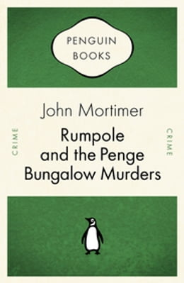 Book Rumpole and the Penge Bungalow Murders by John Mortimer