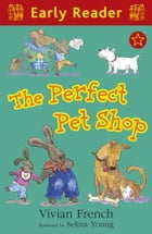 The Perfect Pet Shop by Selina Young