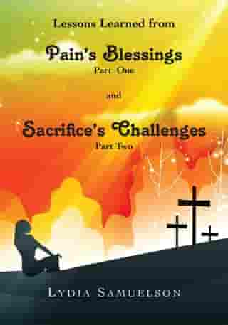 Lesson Learned from Pain's Blessings Part1 and Sacrifice's Challenges Part2