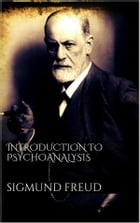 Introduction to Psychoanalysis by Sigmund Freud