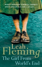 The Girl From World's End by Leah Fleming