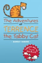 The Adventures of Terrence the Tabby Cat: Terrence and the Terrible Jack Russells by Murray Nabors