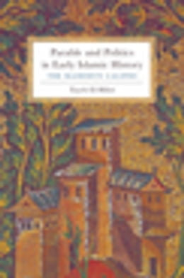 Book Parable and Politics in Early Islamic History: The Rashidun Caliphs by Tayeb El-Hibri