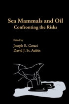 Sea Mammals and Oil: Confronting the Risks