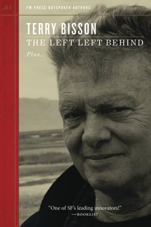 The Left Left Behind by Terry Bisson