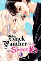 Black Panther and Sweet 16: Volume 2 by Pedoro Toriumi
