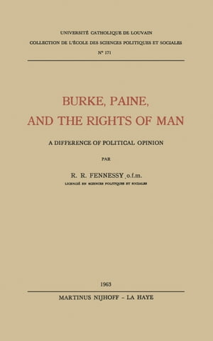 Burke, Paine, and the Rights of Man: A Difference of Political Opinion