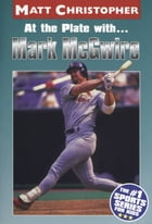 At the Plate with...Marc McGwire by Matt Christopher