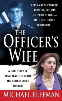 The Officer's Wife: A True Story of Unspeakable Betrayal and Cold-Blooded Murder