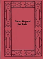 Ghost Beyond the Gate by Mildred A. Wirt