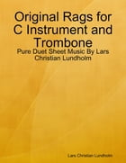 Original Rags for C Instrument and Trombone - Pure Duet Sheet Music By Lars Christian Lundholm by Lars Christian Lundholm