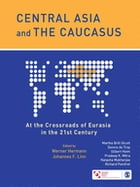 Central Asia and the Caucasus: At the Crossroads of Eurasia in the 21st Century by Werner Hermann