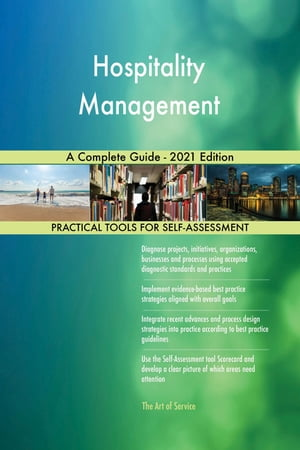 Hospitality Management A Complete Guide - 2021 Edition by Gerardus Blokdyk