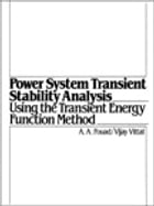 Power System Transient Stability Analysis Using the Transient Energy Function Method by Abdel-Azia Fouad
