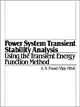 Book Power System Transient Stability Analysis Using the Transient Energy Function Method by Abdel-Azia Fouad