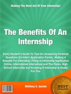 The Benefits Of An Internship by Whitney O. Gurule