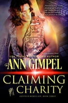 Claiming Charity: GenTech Rebellion, #3 by Ann Gimpel