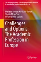 Challenges and Options: The Academic Profession in Europe by Maria de Lourdes Machado-Taylor