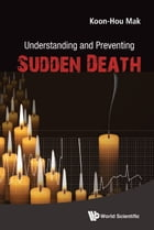Understanding and Preventing Sudden Death: Your Life Matters by Koon Hou Mak