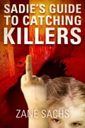 1230000266529 - Zané Sachs: Sadie's Guide to Catching Killers: Uncut - Buch